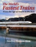 The World's Fastest Trains / The Fastest Trains in the World by ALLEN, Geoffrey Freeman